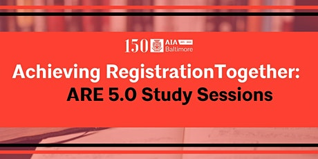 Achieving Registration Together: ARE 5.0 Study Sessions tickets