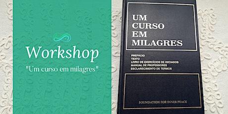 Workshop Um Curso em Milagres - O caminho para a Paz Interior bilhetes