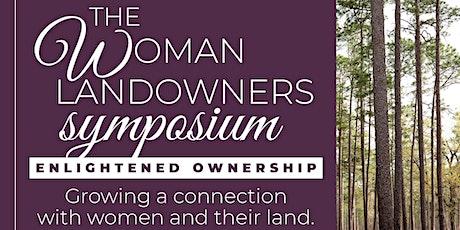 Land & Ladies The Woman Landowner Symposium: Enlighted Ownership tickets