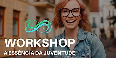 Workshop A Essência da Juventude bilhetes
