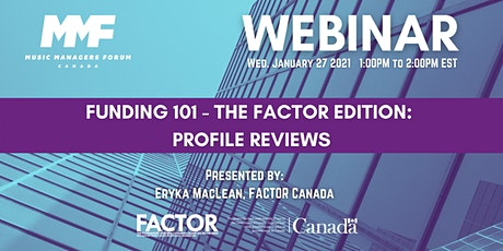 MMF CANADA WEBINAR: Funding 101 - The FACTOR Edition: Profile Reviews tickets