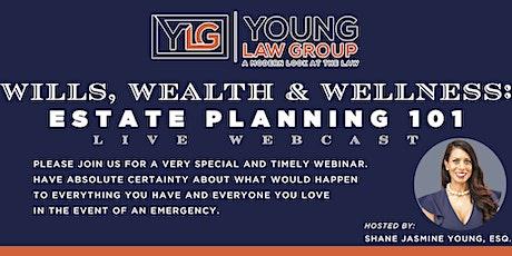 Wills, Wealth & Wellness: Estate Planning 101 tickets