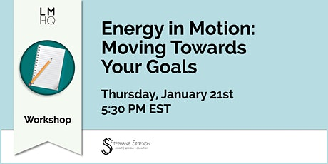 Energy in Motion: Moving Towards Your Goals tickets