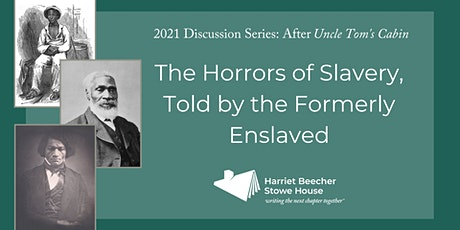 The Horrors of Slavery, Told by the Formerly Enslaved (February Discussion) tickets