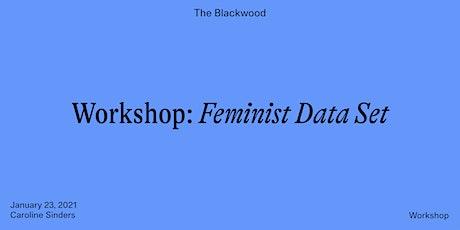 Workshop: Feminist Data Set tickets