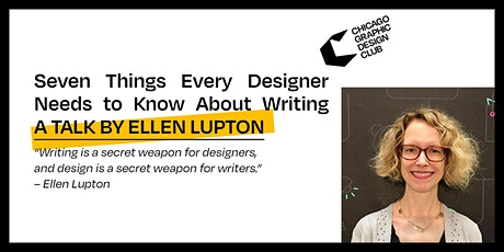Seven Things Every Designer Needs to Know About Writing   by Ellen Lupton tickets