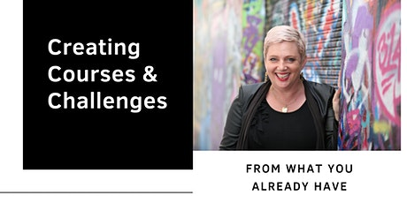 Creating Challenges & Courses using the content you already have! Online tickets