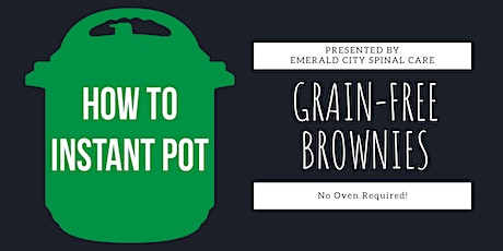 Cooking with an Instant Pot -- Grain-Free Brownies tickets