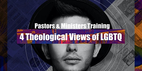 Identify Minister's Training: 4 Theological Views of Christianity and LGBTQ tickets