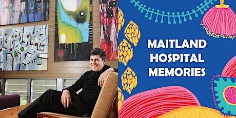 MAITLAND HOSPITAL MEMORIES tickets