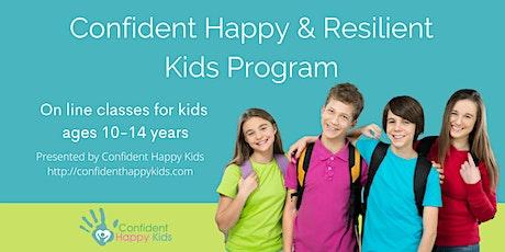 Confident Happy & Resilient Kids Virtual Program (ages 10-14) tickets