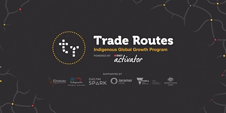 Trade Routes - Indigenous Global Growth Program - RMIT Activator tickets