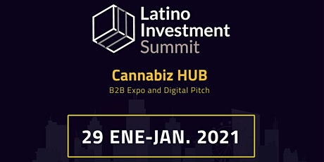 Latino Investment Summit  V5 2021 - CannabizHub - Digital Pitch tickets
