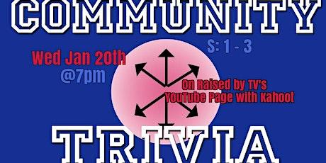 Community Trivia. S:1-3 tickets