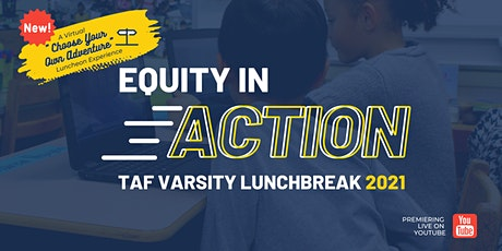TAF Varsity Lunchbreak 2021: Equity in Action tickets