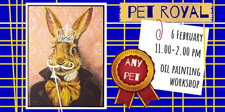 PET ROYAL - oil painting social workshop tickets