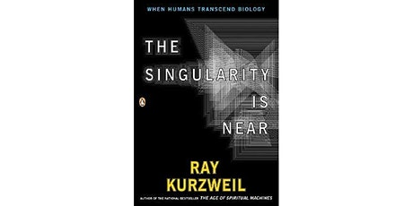 Book Review & Discussion : The Singularity Is Near: When Humans Transcend B tickets