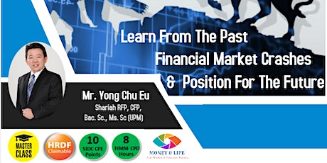 Learn from the Past Financial Market Crashes&Position for Future tickets