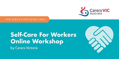Self-Care For Workers Online Workshop For Service Providers  #7760 tickets