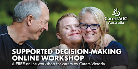 Carers Victoria Supported Decision-Making Online Workshop #7771 tickets