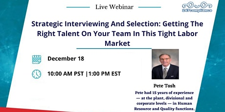 Strategic Interviewing And Selection: Getting The Right Talent On Your Team tickets