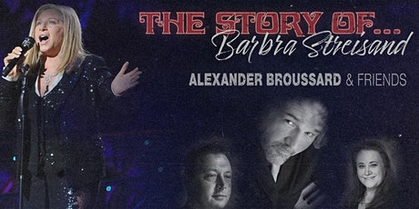 Alexander Broussard & Friends: The Story of Barbra Streisand tickets