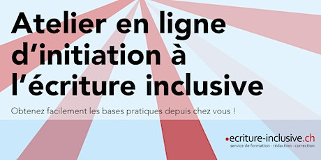 Atelier d'initiation en ligne à l'écriture inclusive tickets