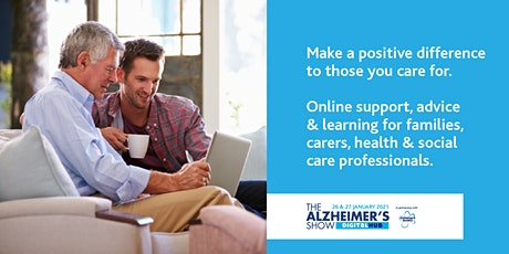 Alzheimer's Show Digital. Caring and dementia: Support, advice & education tickets