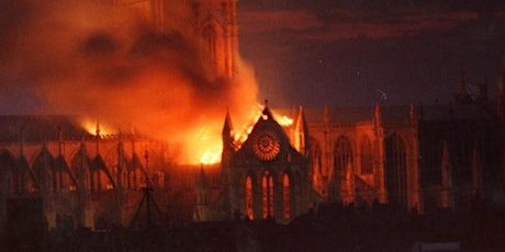 A phoenix from the ashes: Three fires at York Minster tickets