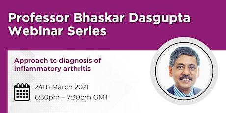 Prof Bhaskar Dasgupta Approach to diagnosis of inflammatory arthritis tickets