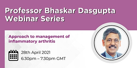 Prof Bhaskar Dasgupta  - Approach to management of inflammatory arthritis tickets