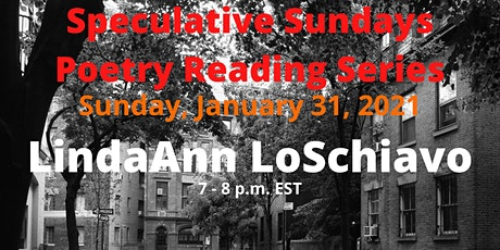 Speculative Sundays Poetry Reading Series Presents LindaAnn LoSchiavo tickets