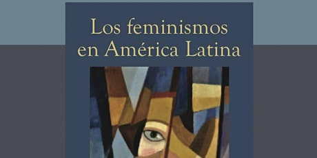 Book Launch: Los feminismos en América Latina tickets