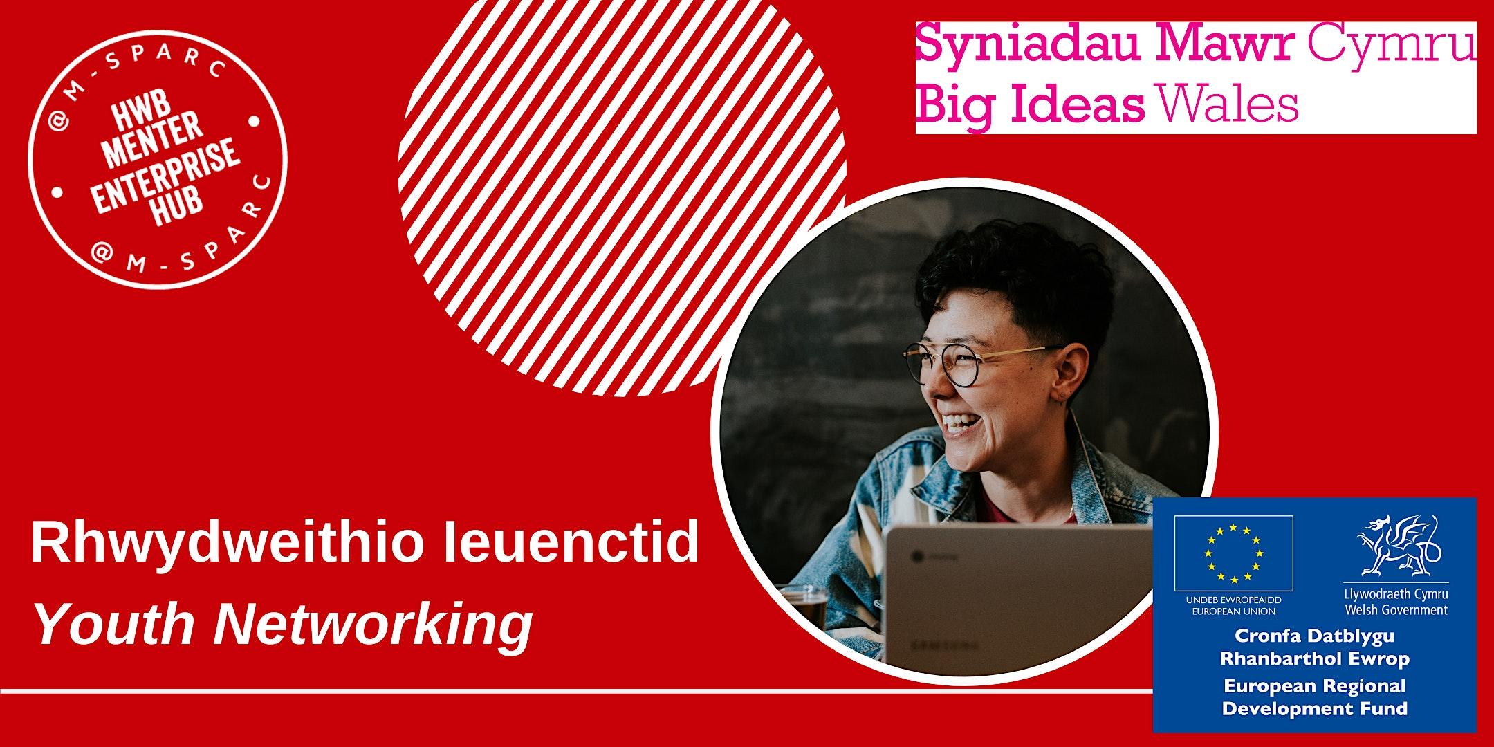 Rhwydweithio Ieuenctid / Youth Networking