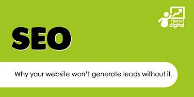 SEO, why your website won't generate leads without it.