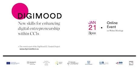DIGIMOOD - New skills for enhancing  digital entrepreneurship  within CCIs tickets