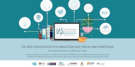 Irish Association for Simulation (IAS) Virtual Mini Symposium 2021 tickets