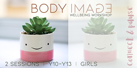 Online Body Image Workshop: Girls Y10-Y13 Thurs 5-6.30pm (2 sessions) tickets