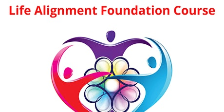 Life Alignment Foundation -  Energy Healing Online Course tickets