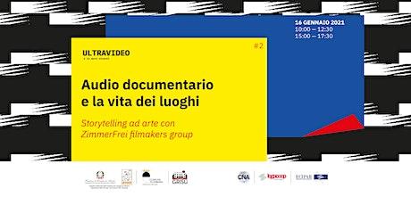Ultravideo #2 / Audio documentario: vita dei luoghi / Anna de Manincor biglietti