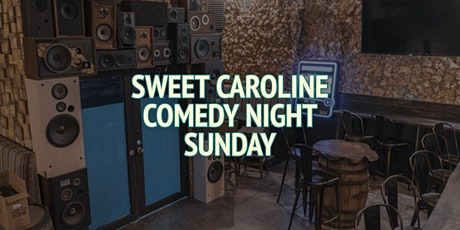 Sweet Caroline Comedy Night (Sunday) tickets