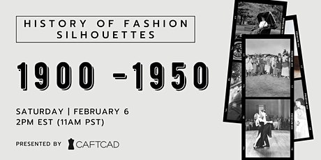 History of Fashion Silhouettes: 1900-1950 tickets