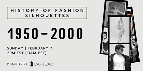 History of Fashion Silhouettes: 1950-2000 tickets