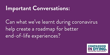 Important Conversations: a roadmap for better end-of-life experiences tickets