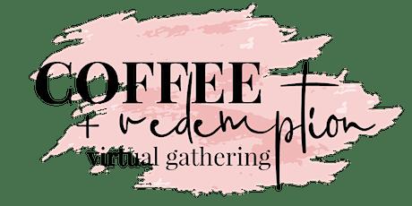 Coffee + Redemption tickets