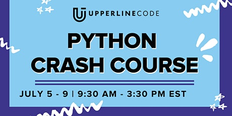Python Crash Course | July 5 - 9 (Upperline Code Virtual Class) tickets