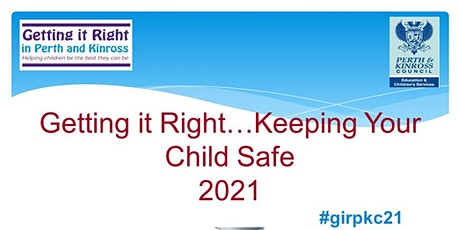 Getting it Right...Keeping Your Child Safe 2021 tickets