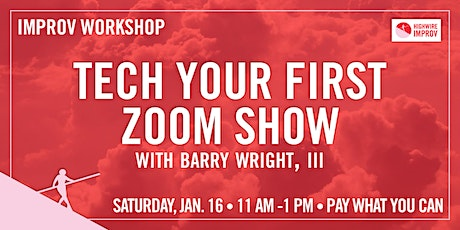 Tech Your First Zoom Show! tickets
