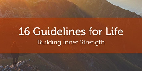 Building Inner Strength  with  16 GuidelinesMini Virtual Retreat tickets