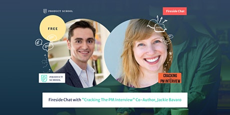 "Fireside Chat with ""Cracking The PM Interview"" Co-Author, Jackie Bavaro tickets"